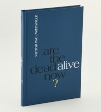Are the Dead Alive Now? book