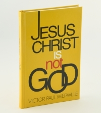 Jesus Christ Is Not God book
