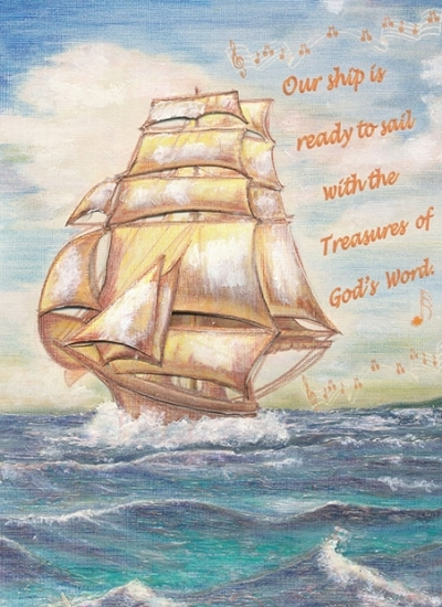 Painting of large ship with sails on ocean. Text next to it reads 'Our ship is ready to sail with the Treasures of God's Word.'