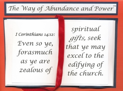 Open Bible with I Corinthians 14:12 on it and 'The Way of Abundance and Power' above