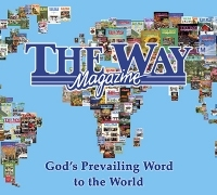 The Way Magazine—God's Prevailing Word to the World
